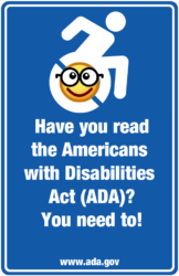 English: Have you read the Americans with Disabilities Act (ADA)? You need to!